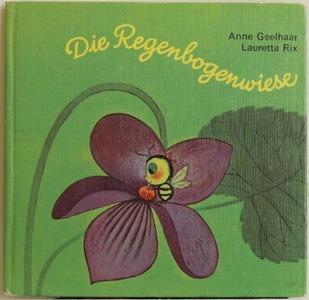 Geelhaar, Anne.: Die Regenbogenwiese