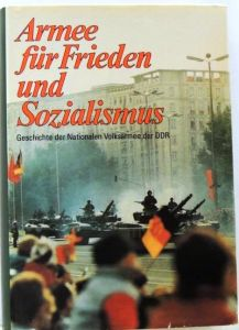 Brühl, Reinhard(Leiter): Armee für Frieden und Sozialismus; Geschichte der Nationalen Volksarmee der DDR