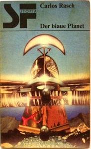 Rasch, Carlos: Der blaue Planet Phantastischer Roman