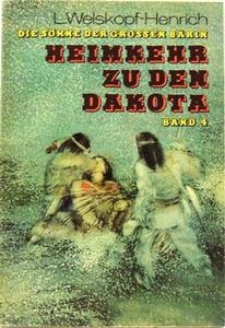 Welskopf - Henrich, Liselotte: Die Söhne der großen Bärin; Band 4; Heimkehr zu den Dakota;