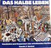 -: Das Halbe Leben; Geschichte und Gegenwart des arbeitenden Berlins;